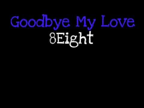 8Eight - Goodbye My Love