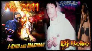 J-King y Maximan (Mix 2011) - Dj Bebe    ♫•ManFreD•♫