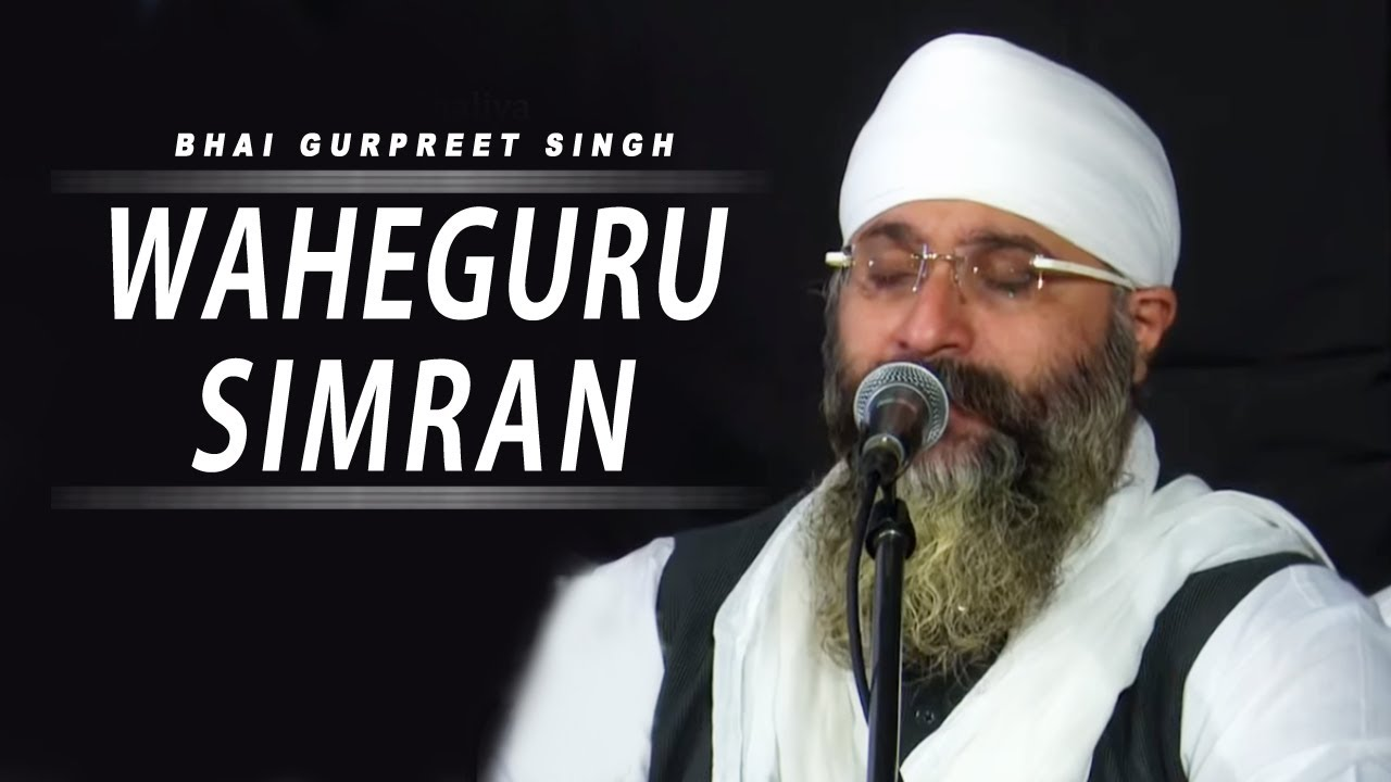 WaheGuru Simran | Bhai Gurpreet Singh (Rinku Vir Ji Bombay ...