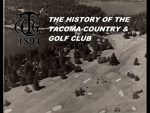 The History of Tacoma Country and Golf Club