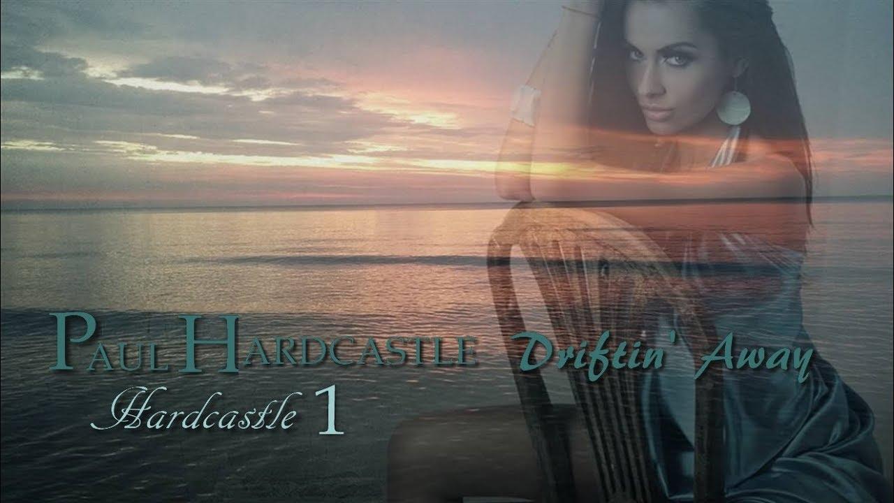 Paul Hardcastle Driftin Away Hardcastle 1 Youtube