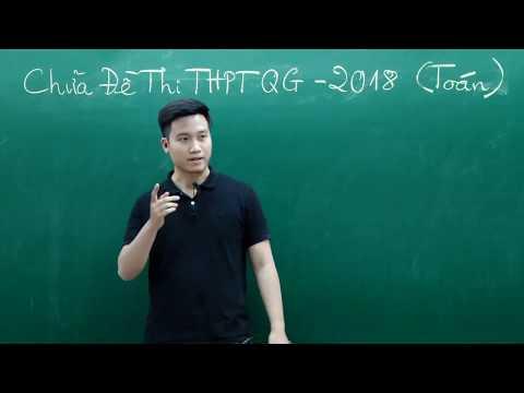 Chữa Đề Thi THPT QG 2018 Môn Toán ( Đề Chính Thức Mã Đề 101 ) _  Thầy Nguyễn Quốc Chí