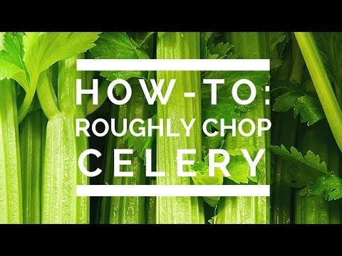 How-To: Roughly Chop Celery
