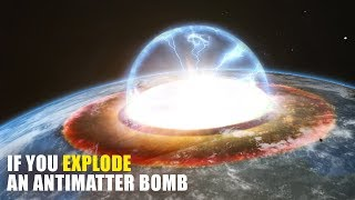 What If You Explode An Antimatter Bomb On Earth?