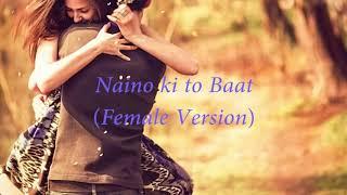 Naino Ki To Baat Naina Jane Hai female version Mp3 Song Download