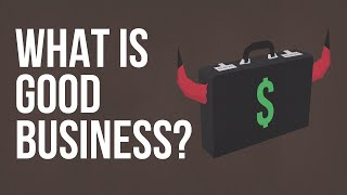 What is Good Business?