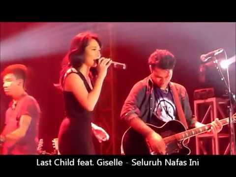 Konser Last Child feat. Giselle - Seluruh Nafas Ini