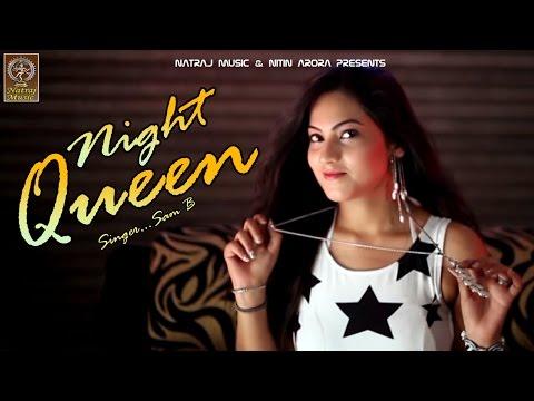 Night Queen # Sam B ft. D B # Latest Punjabi Club Song 2015 # Official Video By Natraj Music Company