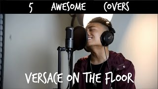 Versace On The Floor - Bruno Mars (5 Awesome Covers)