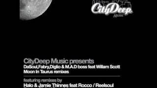 DaSouL  Fabry Diglio & M A D Boss Ft William Scott Moon in Taurus 'Halo & Jamie Thinnes feat Rocco D
