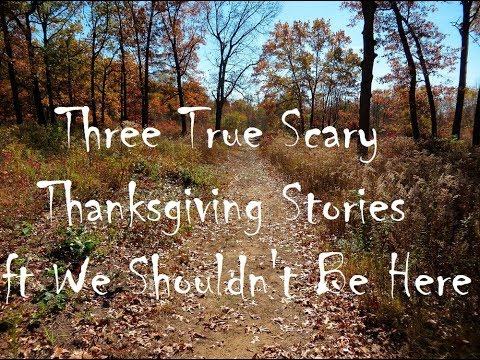Five True Scary Thanksgiving Stories ft Guest Narrator We Shouldn't Be Here