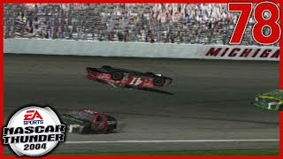 Well This Just Keeps Getting More Interesting | NASCAR Thunder 2004 Career Mode S3 Ep. 78
