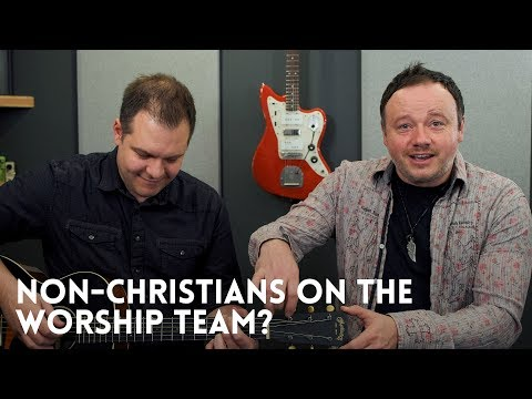 Should we allow non-Christians on the worship team? // Worship Leader Wednesday