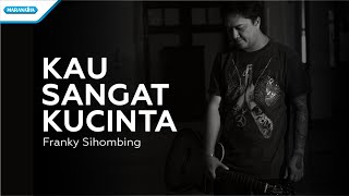 Kau Sangat Ku Cinta - Franky Sihombing (with lyrics)