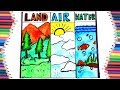 "HOW TO DRAW ""LAND"",""AIR"" AND ""WATER"" FOR KIDS-LEARNING AIR LAND AND WATER CONCEPT FOR KIDS"