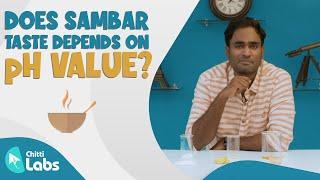 Does sambar taste depend on pH value? | Chitti Labs | LMES