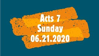 6 21 2020 Sermon Series Acts 7