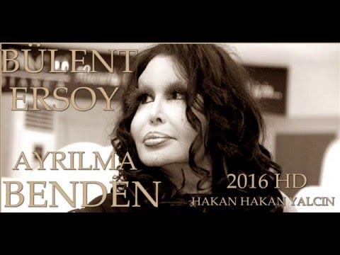 AYRILMA BENDEN  BÜLENT ERSOY 2016 HD