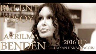 AYRILMA BENDEN  BÜLENT ERSOY 2016 HD 2017 Video