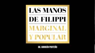 Las Manos de Filippi - Marginal y Popular (full album)
