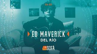 Ed Maverick - Del Río (En vivo desde El Sofá)