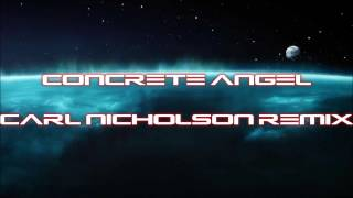 Concrete Angel - Carl Nicholson Remix