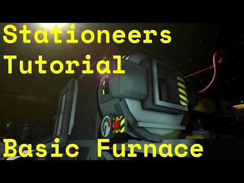 Stationeers Tutorial  Basic Furnace   Outdated
