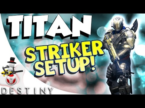 Destiny - Best Titan Striker Setup w/ Armor - Insurmountable Skullfort