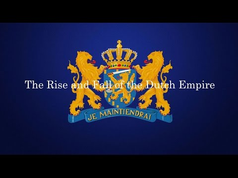 The Rise and Fall of the Dutch Empire