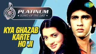 Platinum song of the day Kya Ghazab Karte Ho Ji 27th April RJ Ruchi