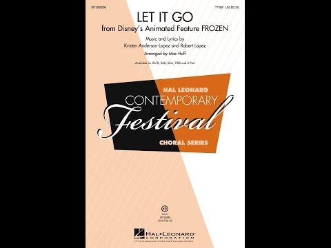 Let It Go (TTBB) - Arranged by Mac Huff