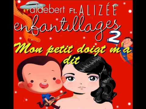 ft. Alizée by. Albert ,,,(Mon petit doigt m'a dit)