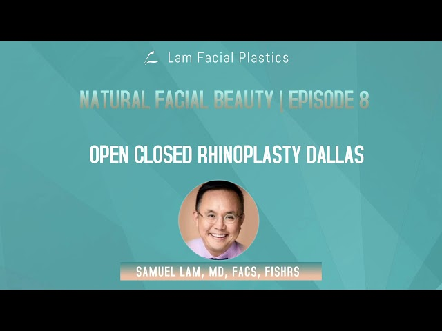 Dallas Cosmetic Surgery Podcast: Open Closed Rhinoplasty