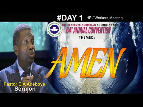 Pastor E.A Adeboye Sermon @ RCCG 64th ANNUAL CONVENTION #Day 1_ H.Fellowship / Workers Meeting