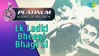 Platinum song of the day   Ek Ladki Bheegi Bhagi Si   20th January   R J Ruchi
