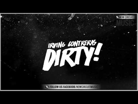 Irving Contreras - Dirty (Personal Mix)