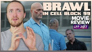 Brawl In Cell Block 99 Movie Review - LFF 2017