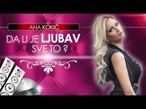 Ana Kokic - Da li je ljubav sve to - (Audio 2013)