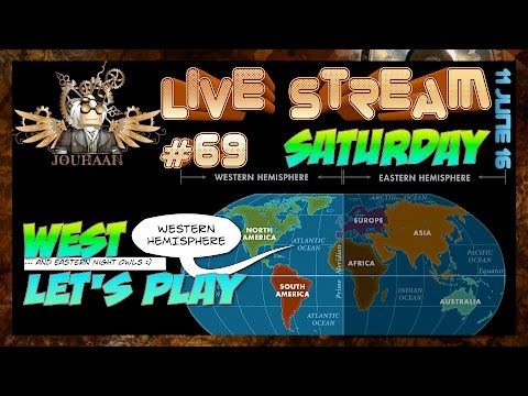 Live Stream #69 - Western Hemisphere with jouhaan and friends - Let's Play