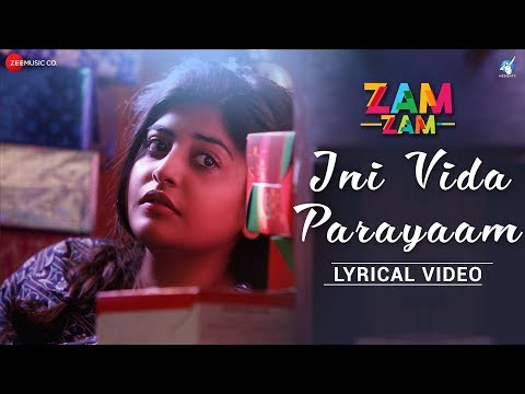 Ini Vida Parayaam - Lyrical Video | Zam Zam | Manjima Mohan | Sunny Wayne | Neelkanta | Amit Trivedi Mp3