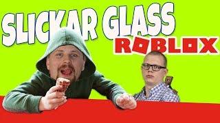 SLICKAR GLASS I ROBLOX