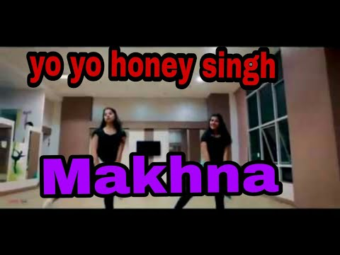 Makhna || yo yo honey singh|| new song ||dance|| choreography ||by mpb so..........