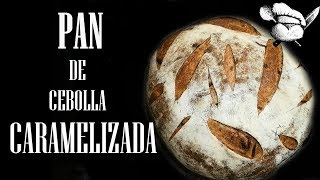 PAN DE CEBOLLA CARAMELIZADA | Solo Masa Madre | Cocina ConMiga