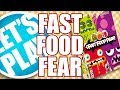 Let's Play: Fast Food Fear