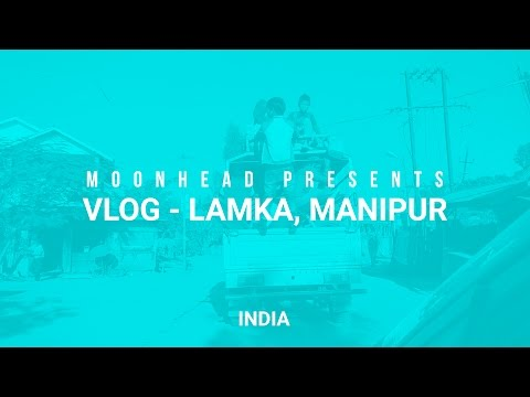Travel Vlog from Lamka, Manipur | Experiencing Northeast India | VLOG #1