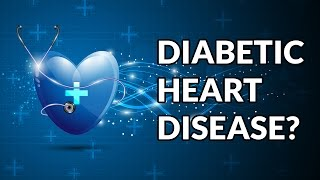 Diabetic Heart Disease