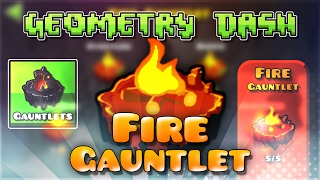 "Geometry Dash Gauntlets: ""Fire Gauntlet"" Complete [All Coins] | GuitarHeroStyles"