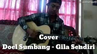 LAGU LUCU BIKIN KETAWA | Doel Sumbang - Gila Sendiri [cover lagu by aldo jenggo]