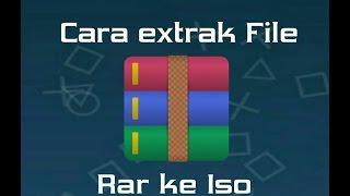 Tutorial Cara Meng Ekstrak File Rar ke Iso. Tutorial #1
