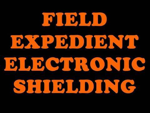 Field Expedient Electronic / RFID Shielding